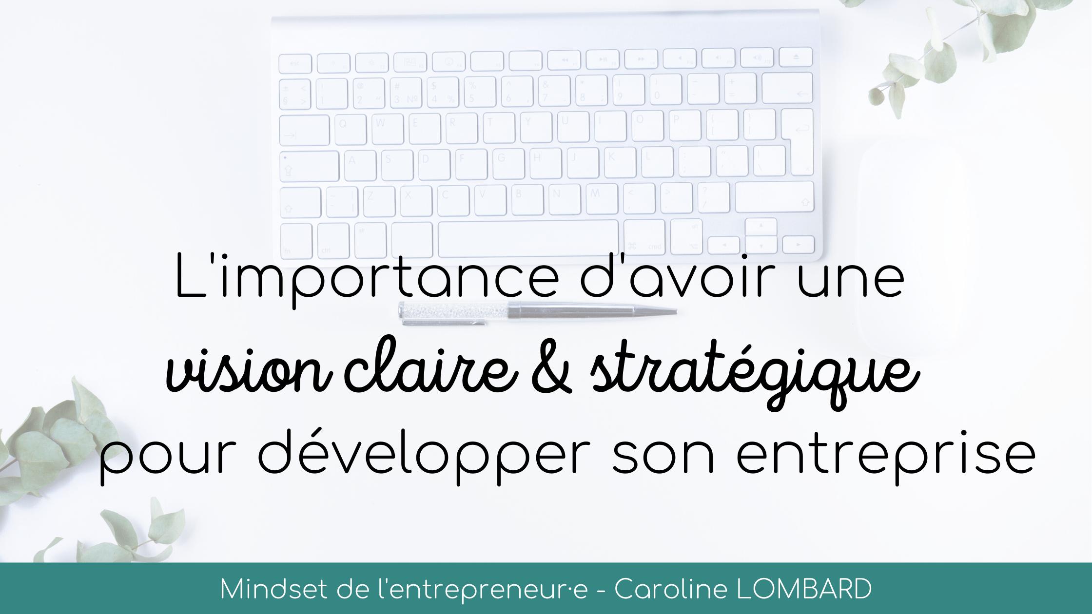 importance-d'avoir-une-vision-claire-et-stratégique-pour-développer-son-entreprise