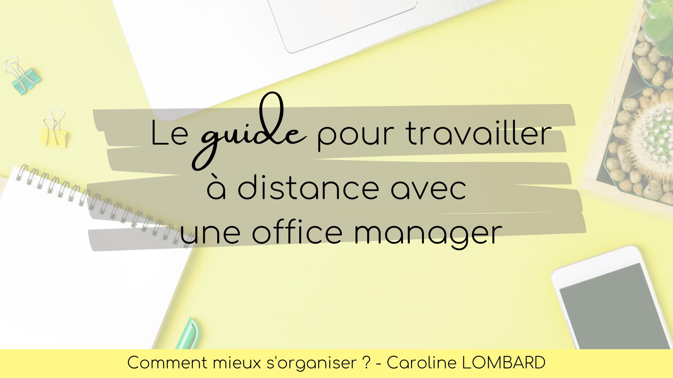 le-guide-pour-travailler-a-distance-avec-une-office-manager