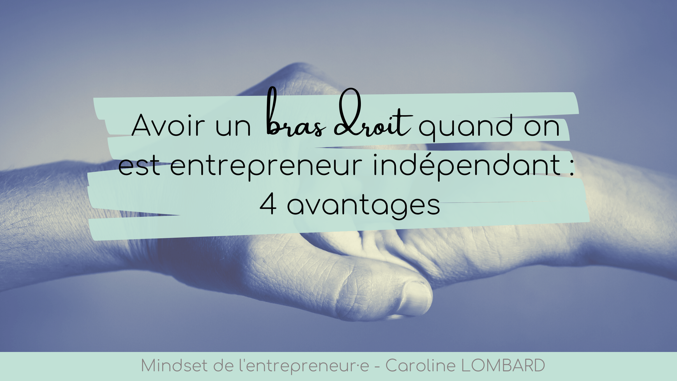 bras droit entrepreneur indépendant