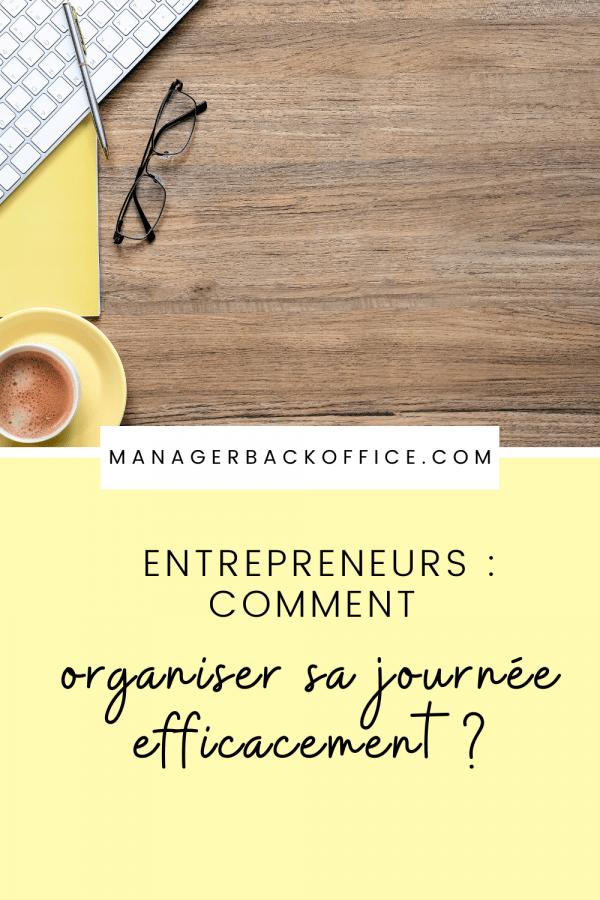 Entrepreneurs comment organiser sa journée efficacement