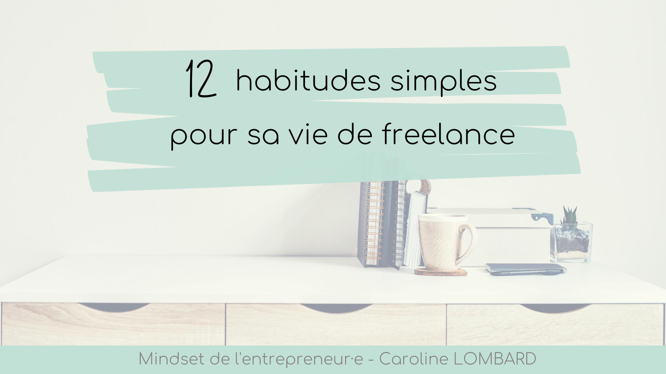 habitudes simples vie freelance